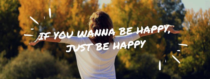 Nếu bạn muốn hạnh phúc, hãy hạnh phúc