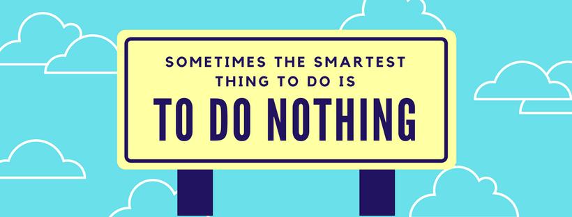 Làm gì khi không muốn làm gì